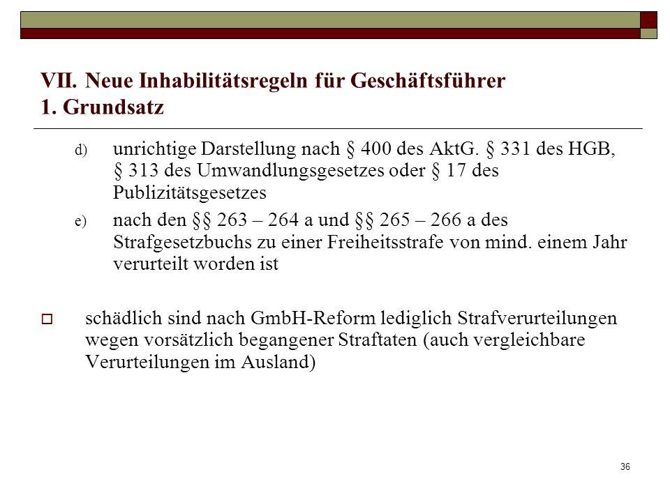 VII. Neue Inhabilitätsregeln für Geschäftsführer 1. Grundsatz