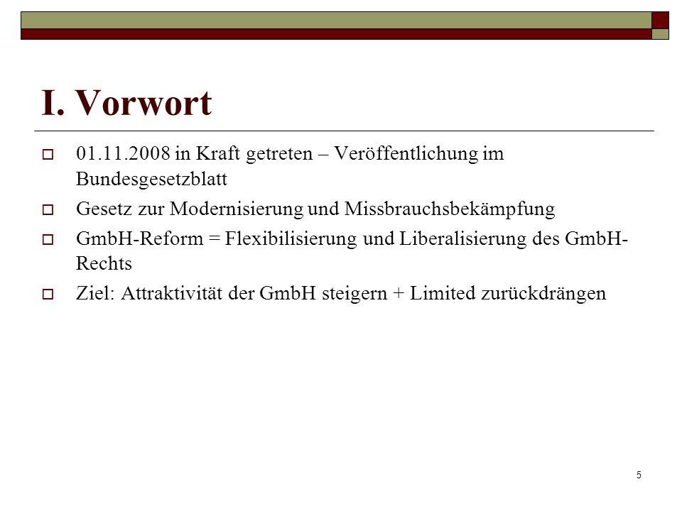 I. Vorwort01.11.2008 in Kraft getreten – Veröffentlichung im Bundesgesetzblatt. Gesetz zur Modernisierung und Missbrauchsbekämpfung.
