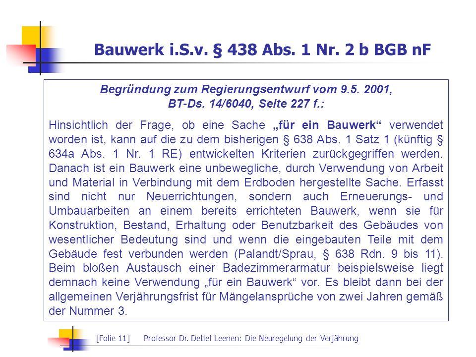 Bauwerk i.S.v. § 438 Abs. 1 Nr. 2 b BGB nF