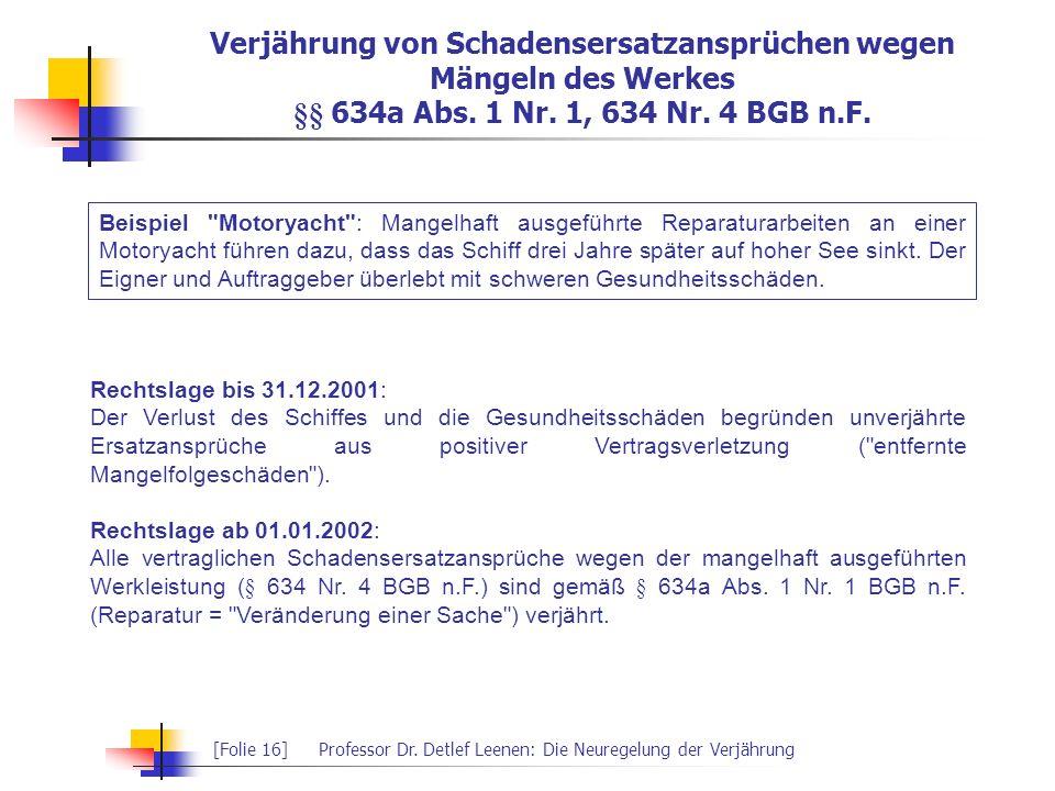Verjährung von Schadensersatzansprüchen wegen Mängeln des Werkes §§ 634a Abs. 1 Nr. 1, 634 Nr. 4 BGB n.F.