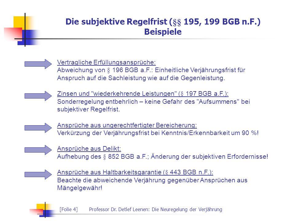 Die subjektive Regelfrist (§§ 195, 199 BGB n.F.) Beispiele