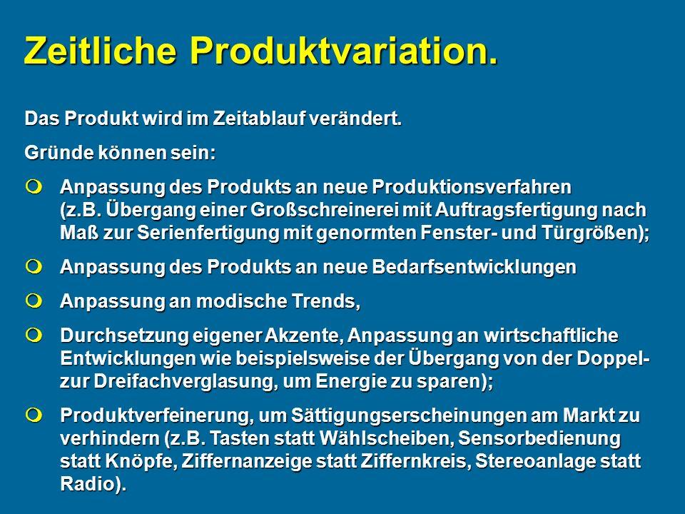 Zeitliche Produktvariation.