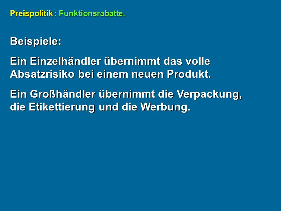 Preispolitik : Funktionsrabatte.