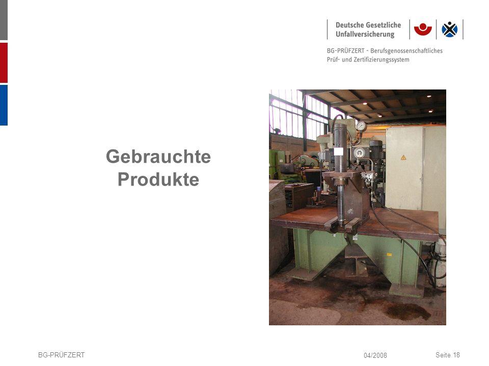 Gebrauchte Produkte BG-PRÜFZERT 04/2008