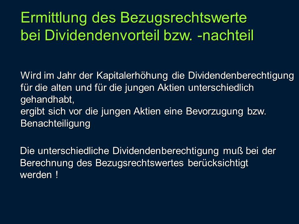 Ermittlung des Bezugsrechtswerte bei Dividendenvorteil bzw. -nachteil
