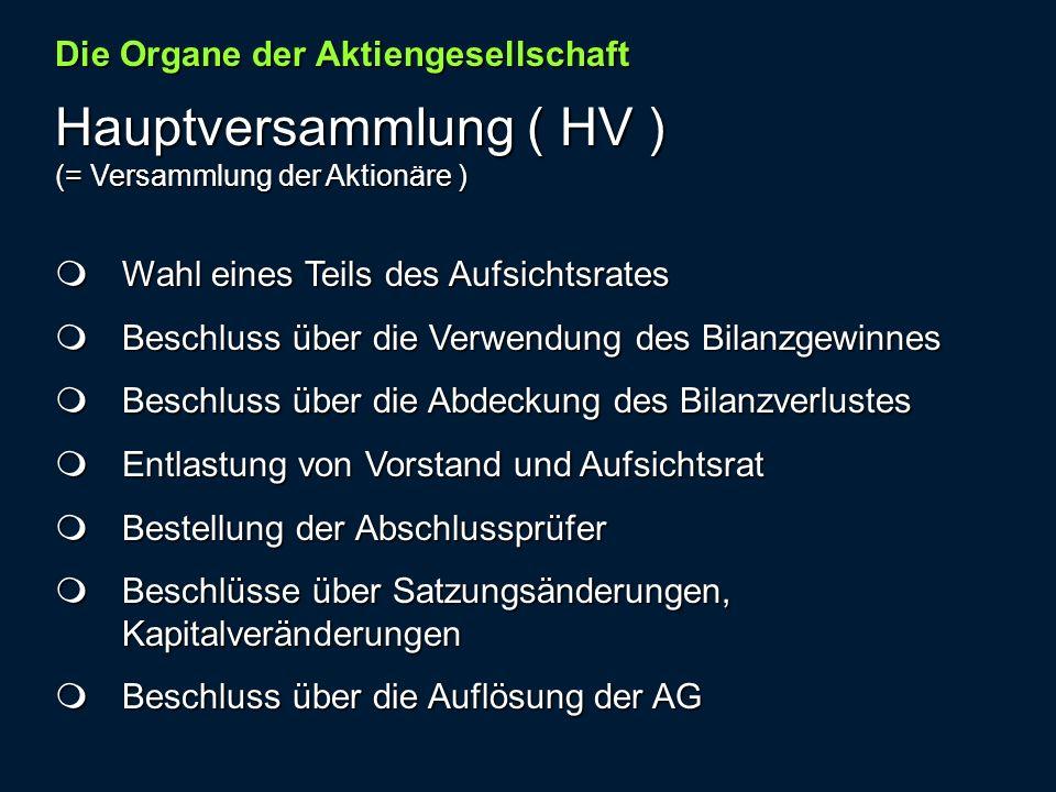 Hauptversammlung ( HV )