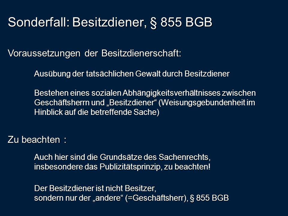 Sonderfall: Besitzdiener, § 855 BGB