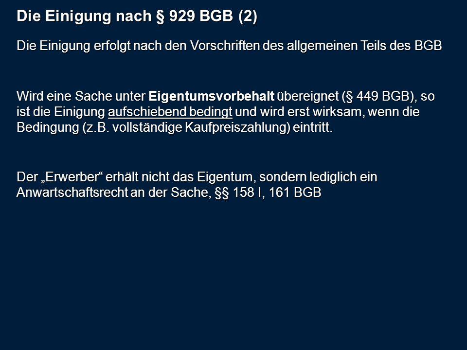 Die Einigung nach § 929 BGB (2)