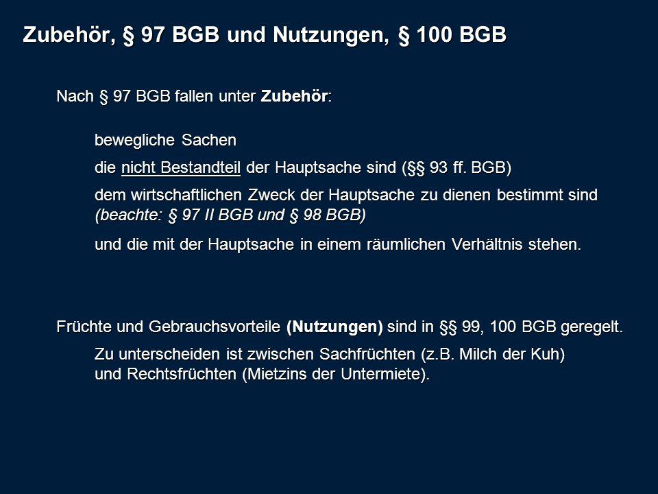 Zubehör, § 97 BGB und Nutzungen, § 100 BGB