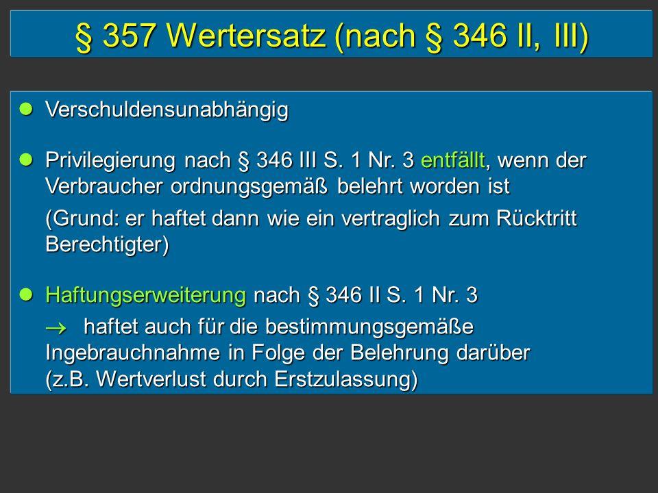 § 357 Wertersatz (nach § 346 II, III)