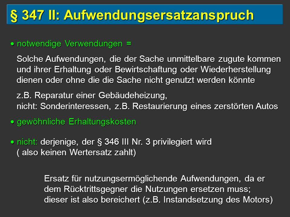 § 347 II: Aufwendungsersatzanspruch