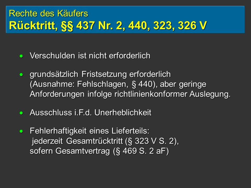 Rechte des Käufers Rücktritt, §§ 437 Nr. 2, 440, 323, 326 V
