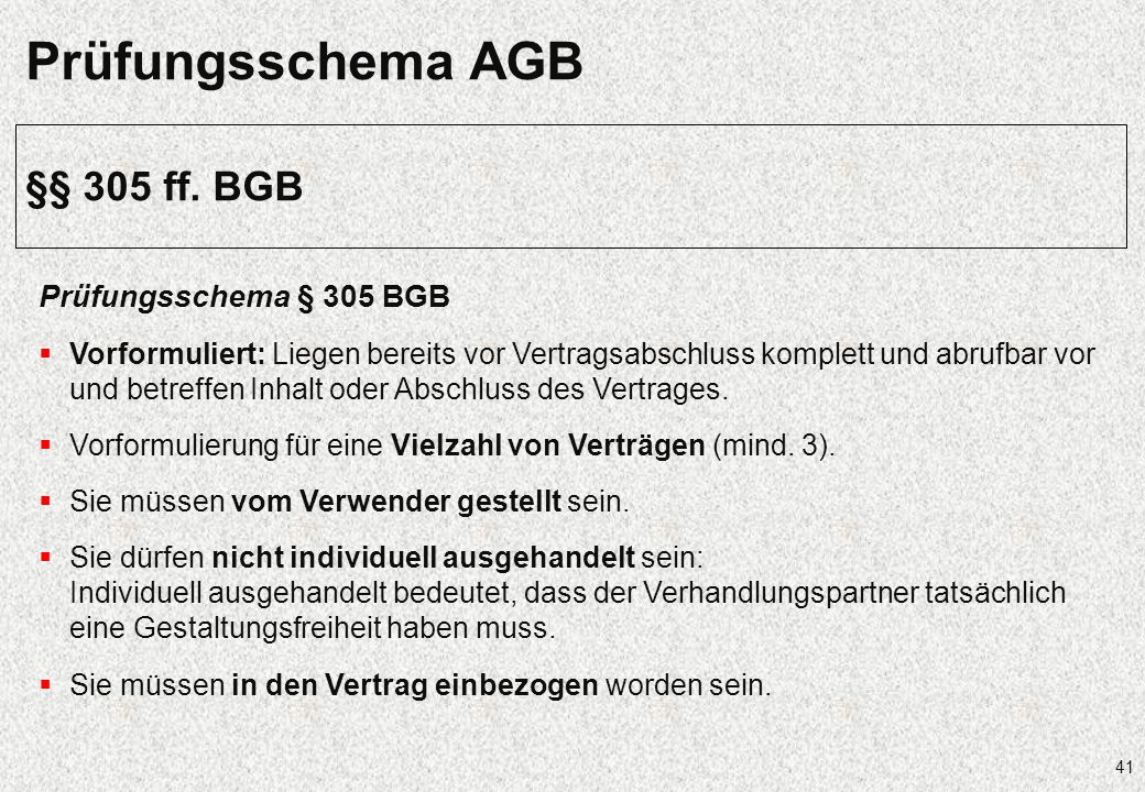 Prüfungsschema AGB §§ 305 ff. BGB Prüfungsschema § 305 BGB