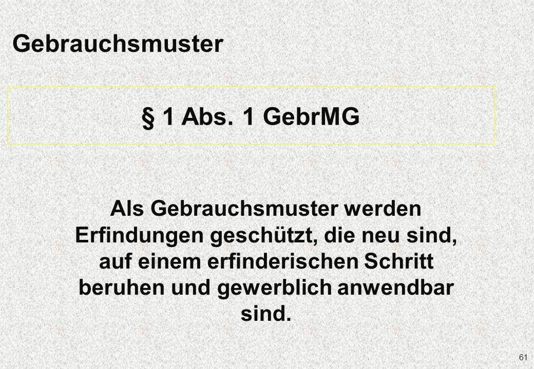Gebrauchsmuster § 1 Abs. 1 GebrMG