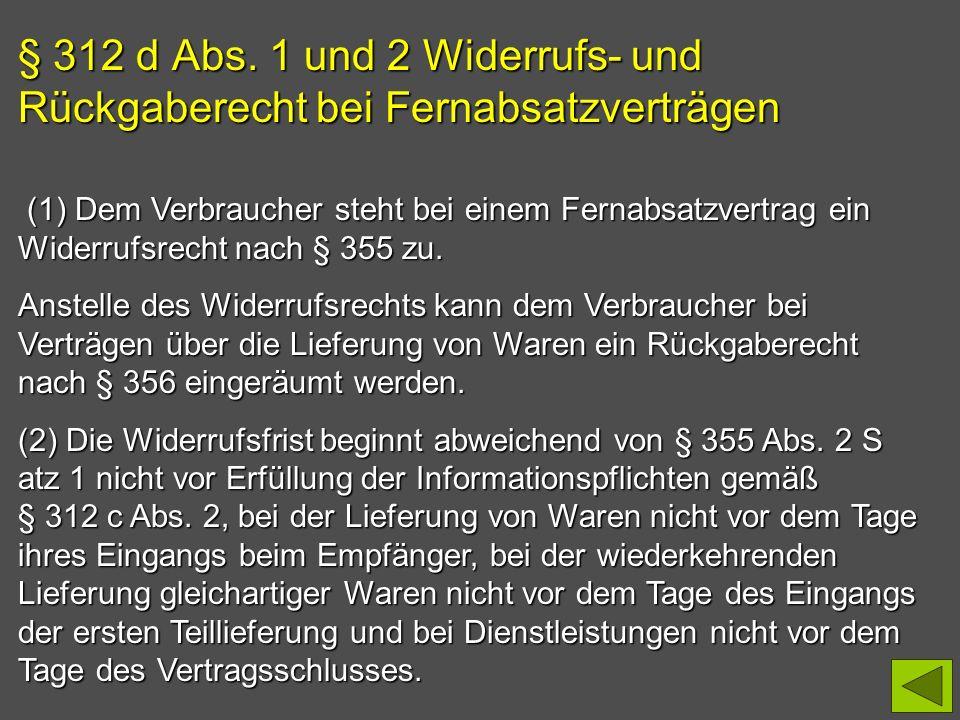 § 312 d Abs. 1 und 2 Widerrufs- und Rückgaberecht bei Fernabsatzverträgen