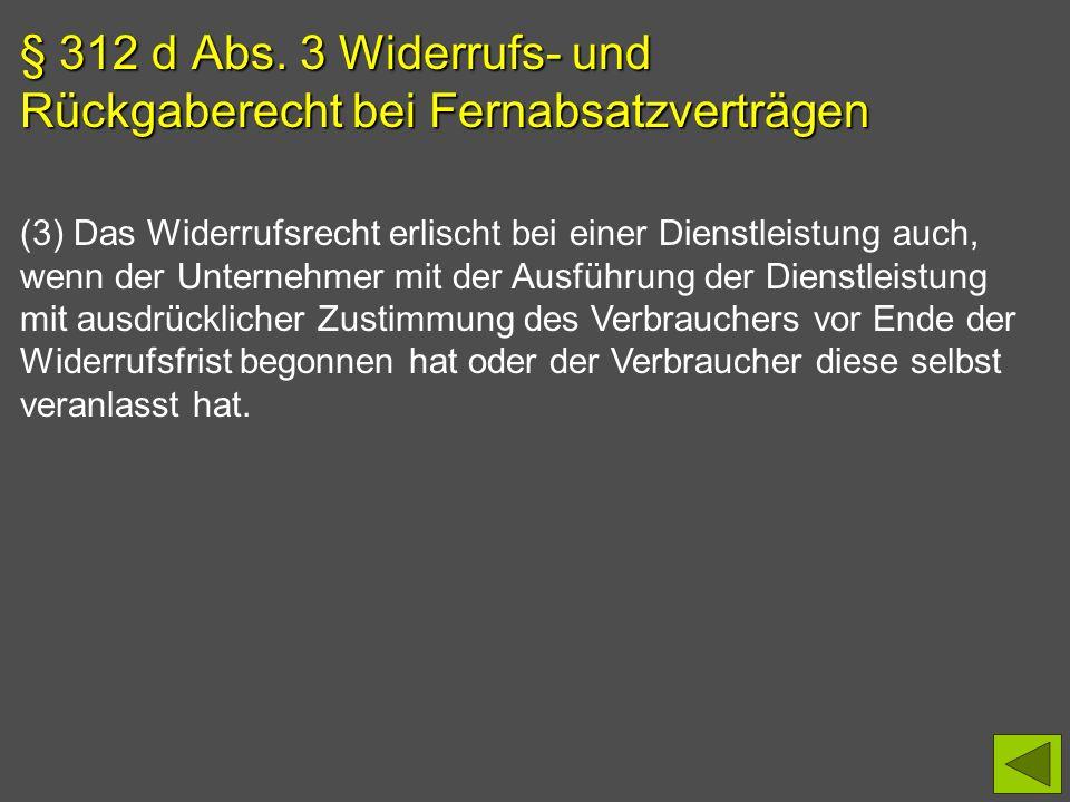 § 312 d Abs. 3 Widerrufs- und Rückgaberecht bei Fernabsatzverträgen