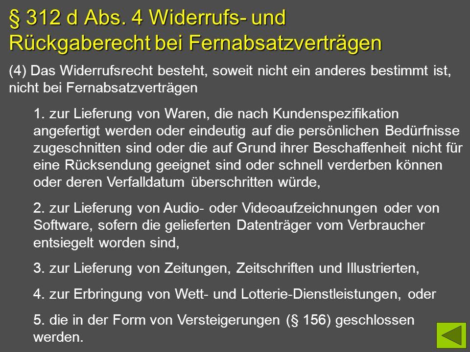 § 312 d Abs. 4 Widerrufs- und Rückgaberecht bei Fernabsatzverträgen