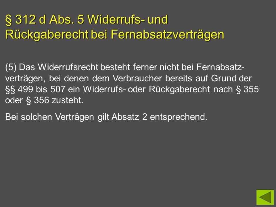 § 312 d Abs. 5 Widerrufs- und Rückgaberecht bei Fernabsatzverträgen