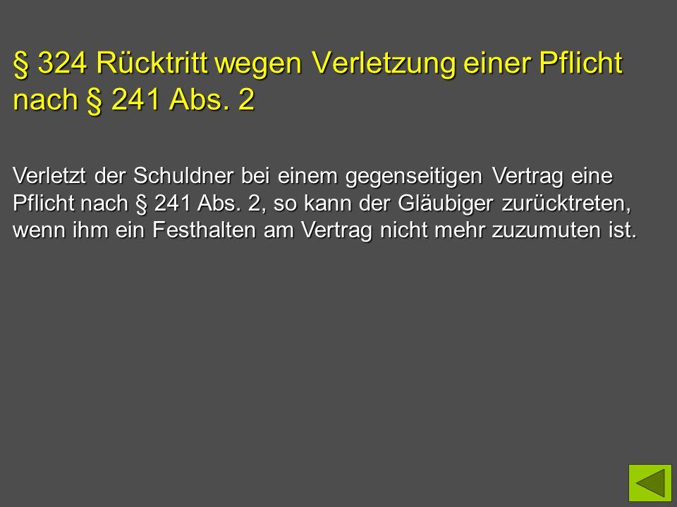 § 324 Rücktritt wegen Verletzung einer Pflicht nach § 241 Abs. 2