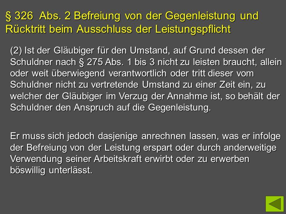 § 326 Abs. 2 Befreiung von der Gegenleistung und Rücktritt beim Ausschluss der Leistungspflicht