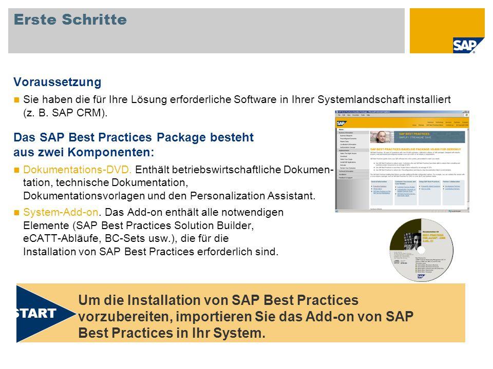 Erste Schritte Voraussetzung. Sie haben die für Ihre Lösung erforderliche Software in Ihrer Systemlandschaft installiert (z. B. SAP CRM).