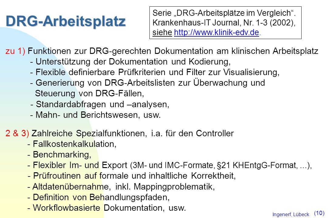 "DRG-Arbeitsplatz Serie ""DRG-Arbeitsplätze im Vergleich . Krankenhaus-IT Journal, Nr. 1-3 (2002), siehe http://www.klinik-edv.de."
