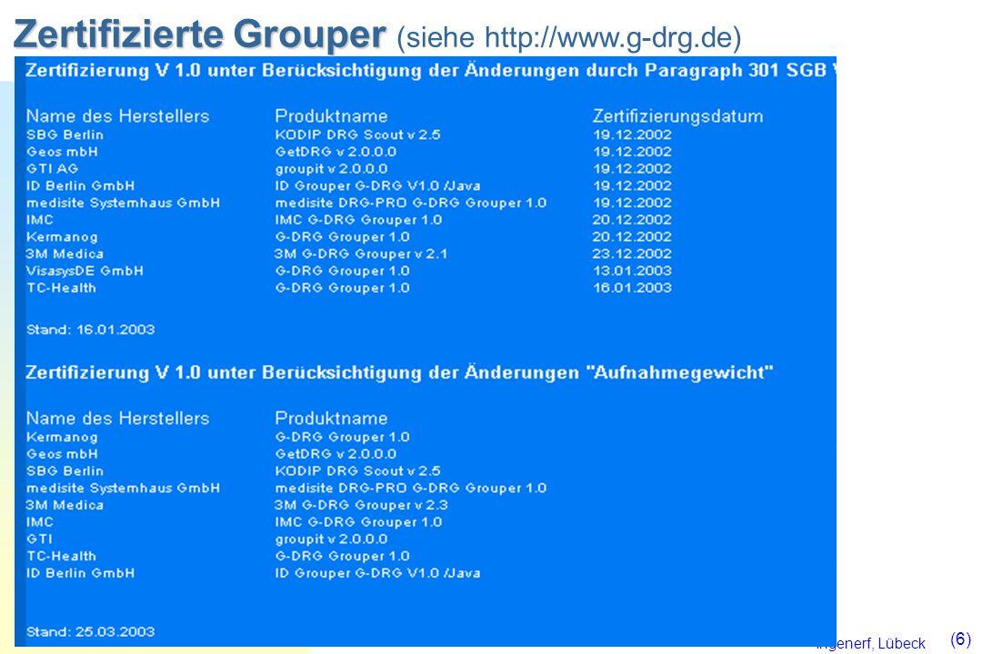 Zertifizierte Grouper (siehe http://www.g-drg.de)