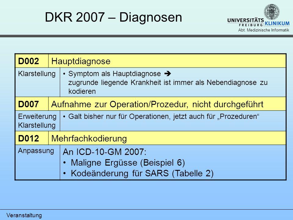 DKR 2007 – Diagnosen D002 Hauptdiagnose D007