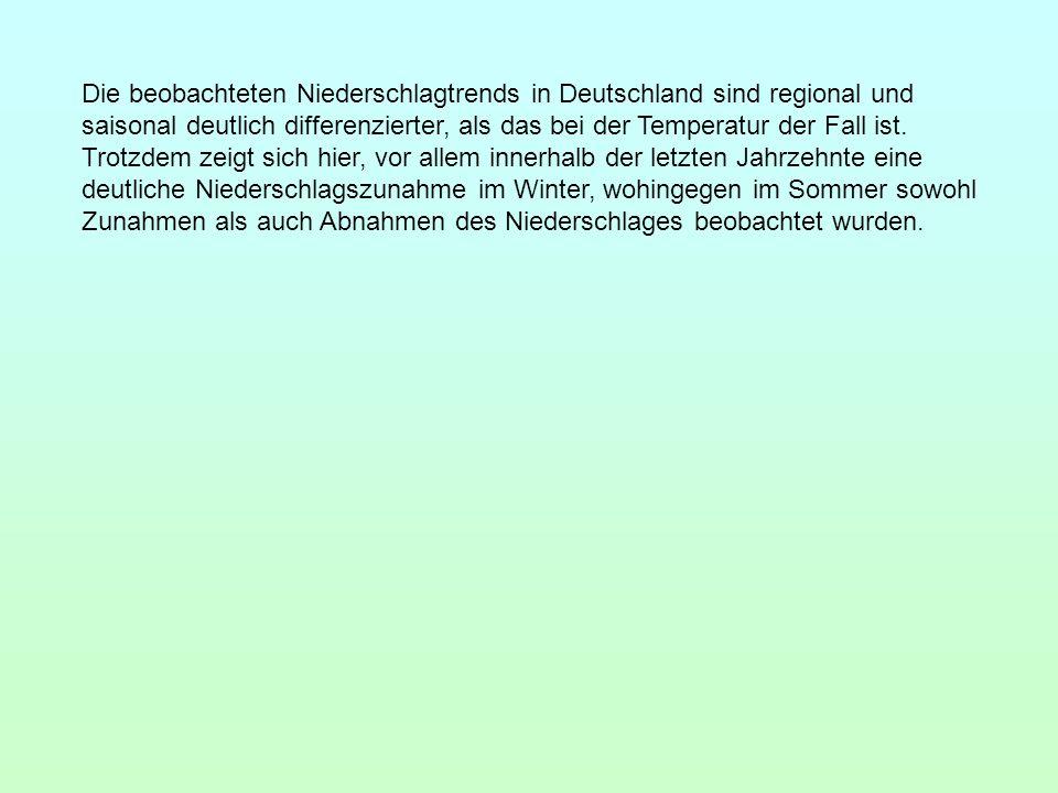 Die beobachteten Niederschlagtrends in Deutschland sind regional und saisonal deutlich differenzierter, als das bei der Temperatur der Fall ist.