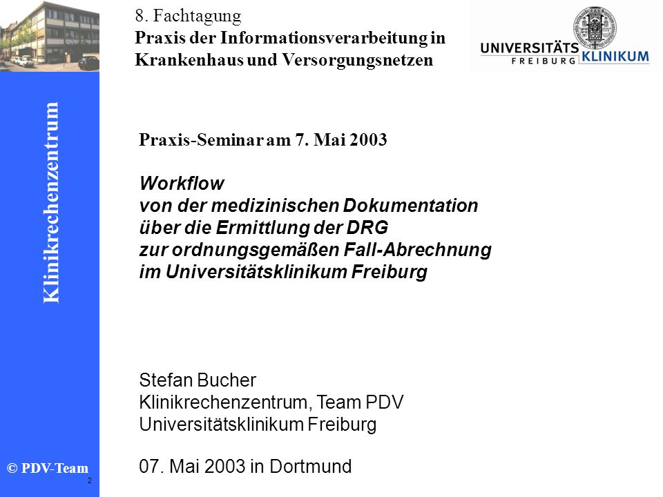 8. Fachtagung Praxis der Informationsverarbeitung in. Krankenhaus und Versorgungsnetzen. Praxis-Seminar am 7. Mai 2003.