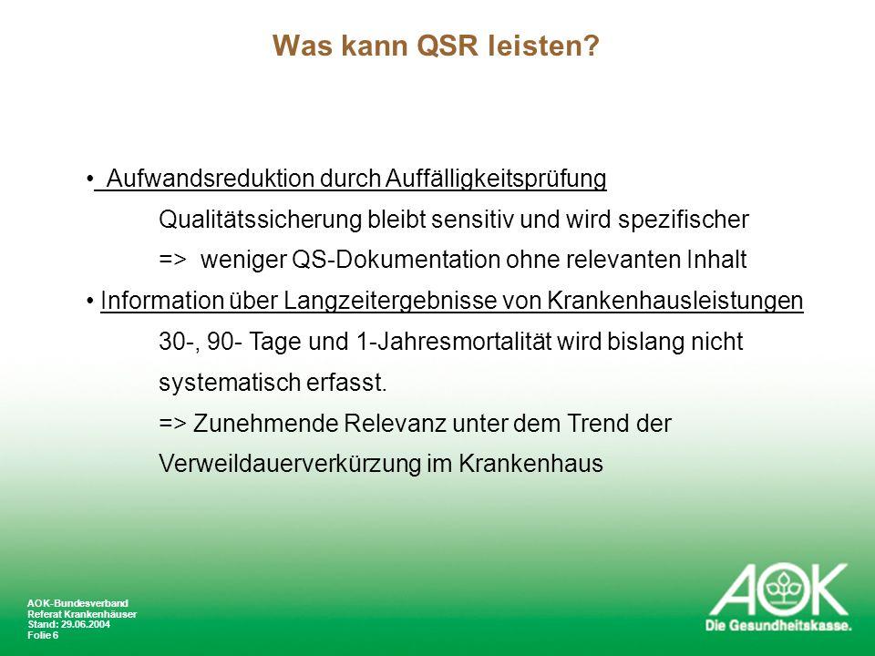 Was kann QSR leisten Aufwandsreduktion durch Auffälligkeitsprüfung