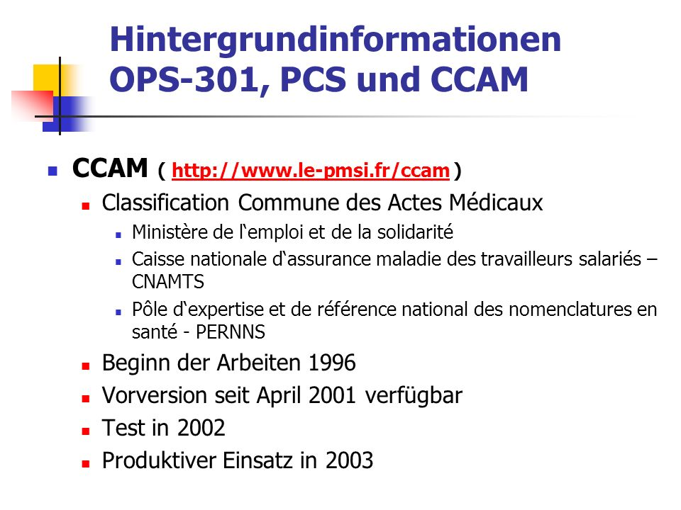 Hintergrundinformationen OPS-301, PCS und CCAM