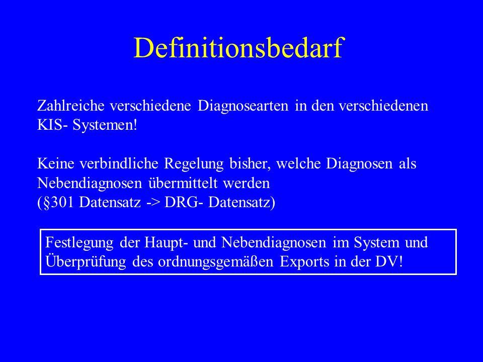 Definitionsbedarf Zahlreiche verschiedene Diagnosearten in den verschiedenen KIS- Systemen!