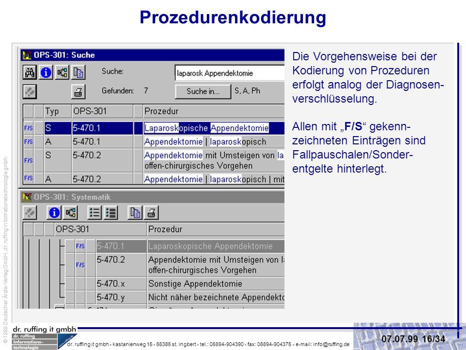 Prozedurenkodierung Die Vorgehensweise bei der Kodierung von Prozeduren erfolgt analog der Diagnosen-verschlüsselung.
