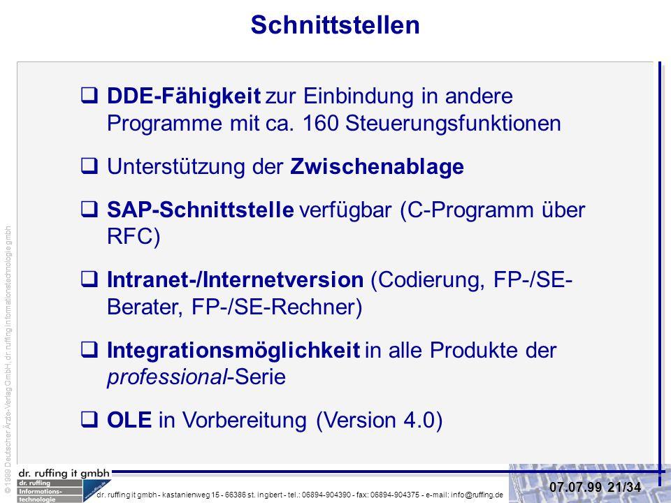 Schnittstellen DDE-Fähigkeit zur Einbindung in andere Programme mit ca. 160 Steuerungsfunktionen.