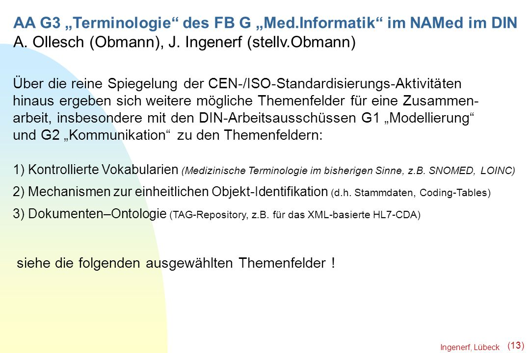 """AA G3 """"Terminologie des FB G """"Med.Informatik im NAMed im DIN"""