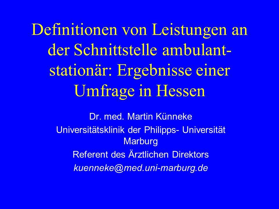 Definitionen von Leistungen an der Schnittstelle ambulant- stationär: Ergebnisse einer Umfrage in Hessen