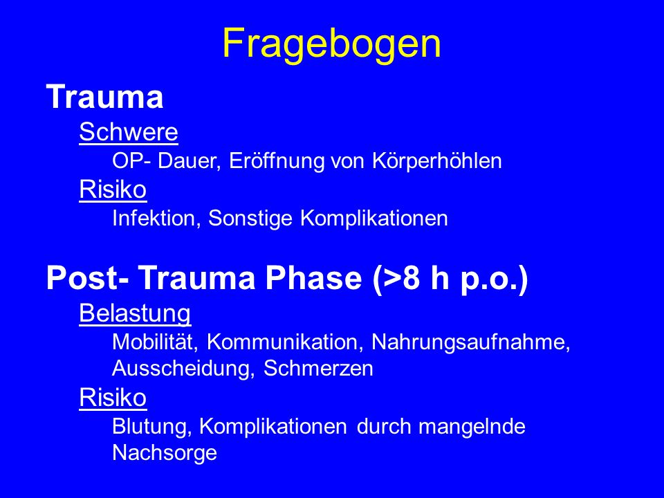 Fragebogen Trauma Post- Trauma Phase (>8 h p.o.) Schwere Risiko