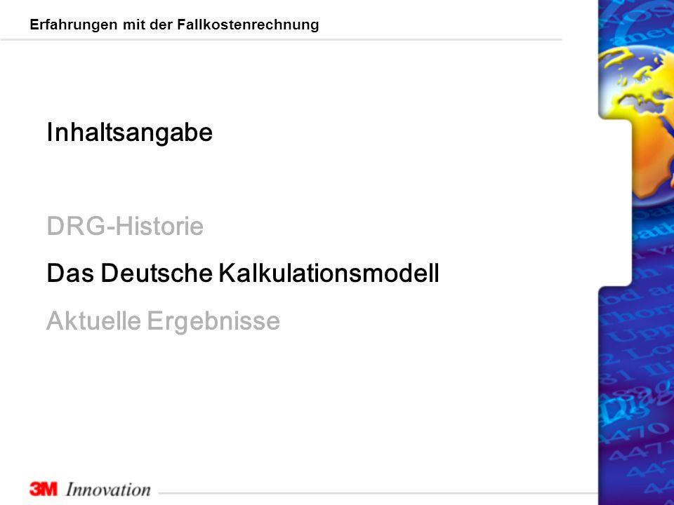 Inhaltsangabe DRG-Historie Das Deutsche Kalkulationsmodell Aktuelle Ergebnisse