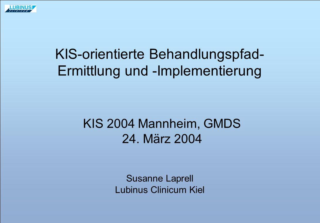 KIS-orientierte Behandlungspfad-Ermittlung und -Implementierung