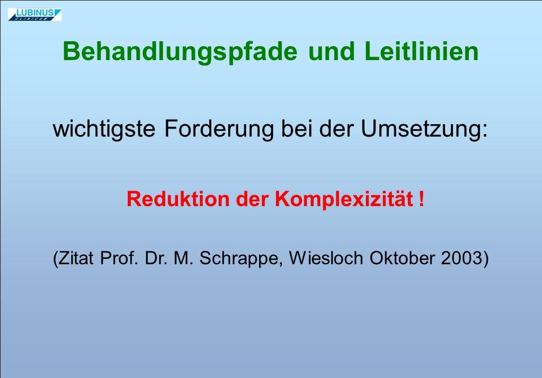 Behandlungspfade und Leitlinien Reduktion der Komplexizität !