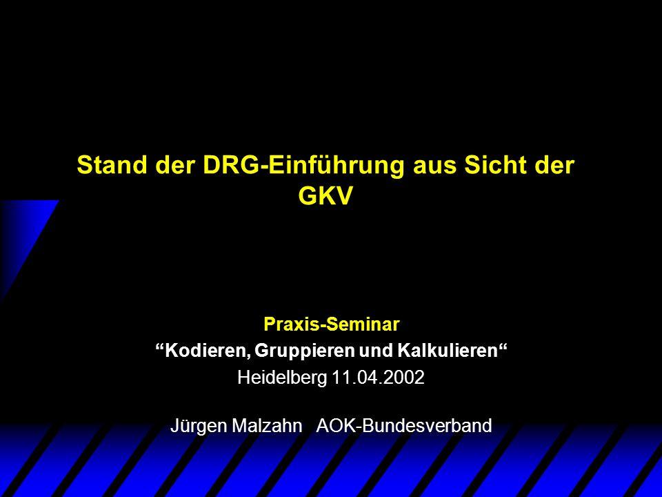 Stand der DRG-Einführung aus Sicht der GKV