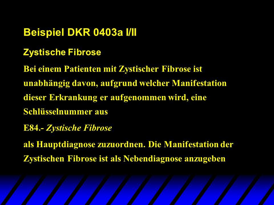 Beispiel DKR 0403a I/II Zystische Fibrose
