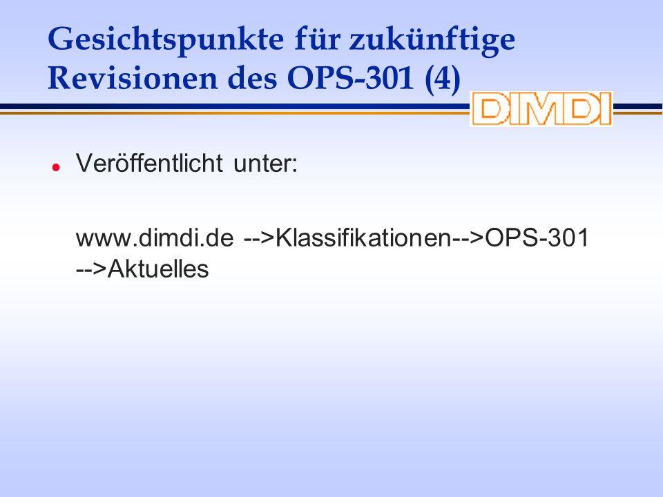 Gesichtspunkte für zukünftige Revisionen des OPS-301 (4)