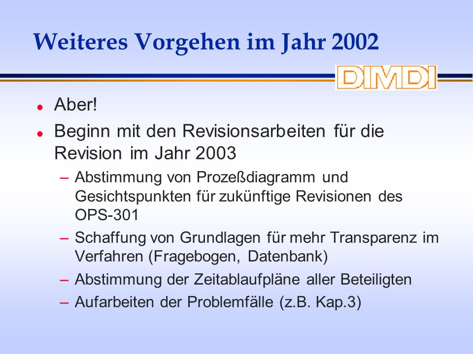 Weiteres Vorgehen im Jahr 2002