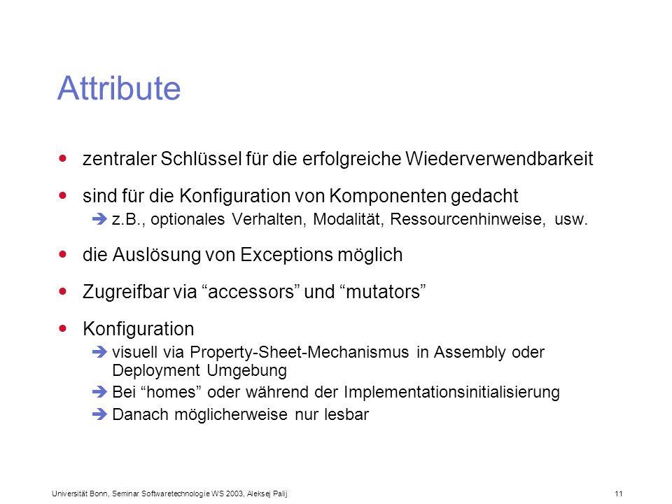 Attribute zentraler Schlüssel für die erfolgreiche Wiederverwendbarkeit. sind für die Konfiguration von Komponenten gedacht.