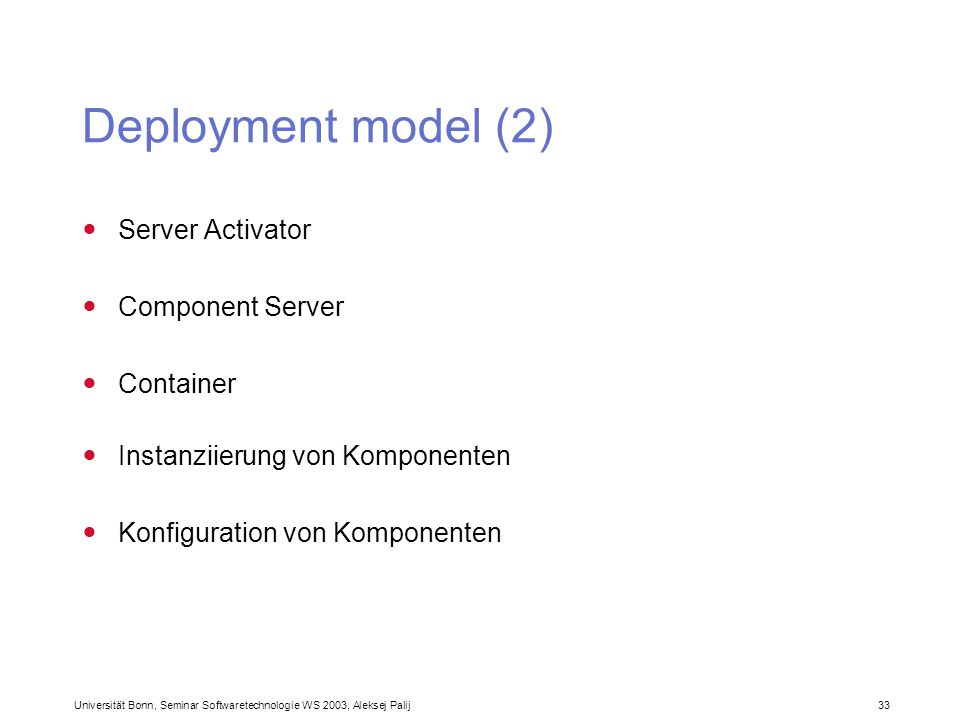 Deployment model (2) Server Activator Component Server Container