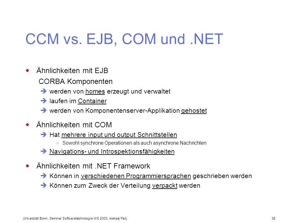 CCM vs. EJB, COM und .NET Ähnlichkeiten mit EJB CORBA Komponenten