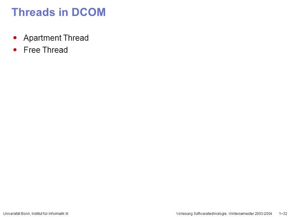 Threads in DCOM Apartment Thread Free Thread 3.10 Threads in DCOM
