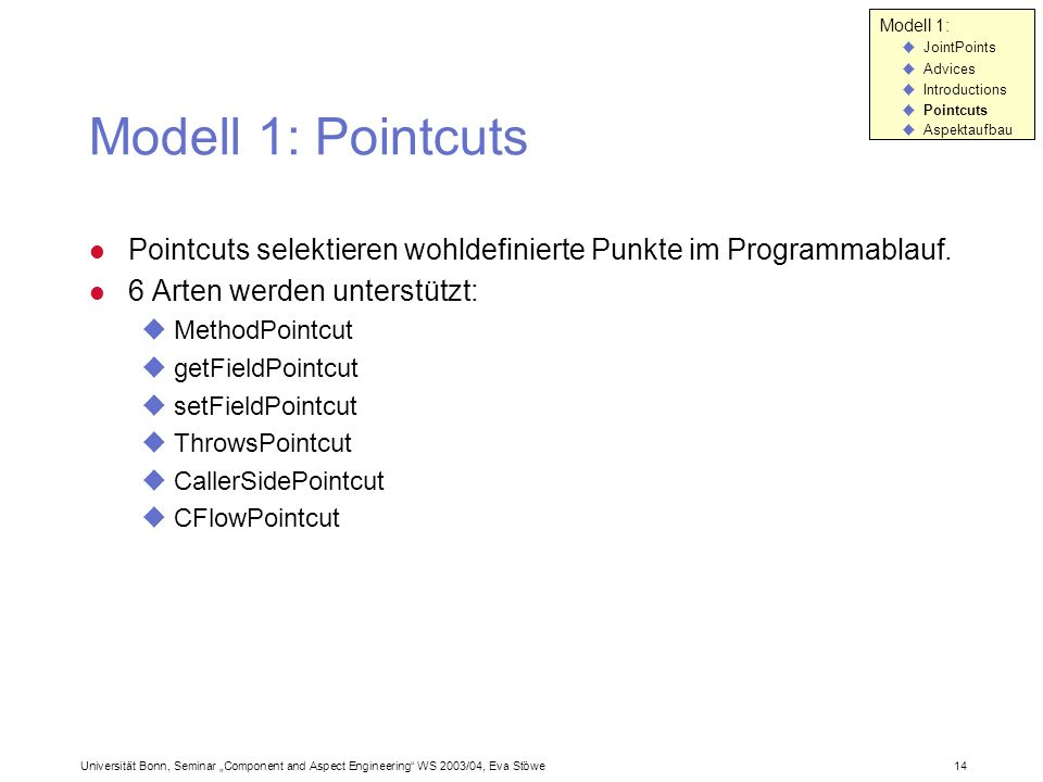 Modell 1: JointPoints. Advices. Introductions. Pointcuts. Aspektaufbau. Modell 1: Pointcuts.